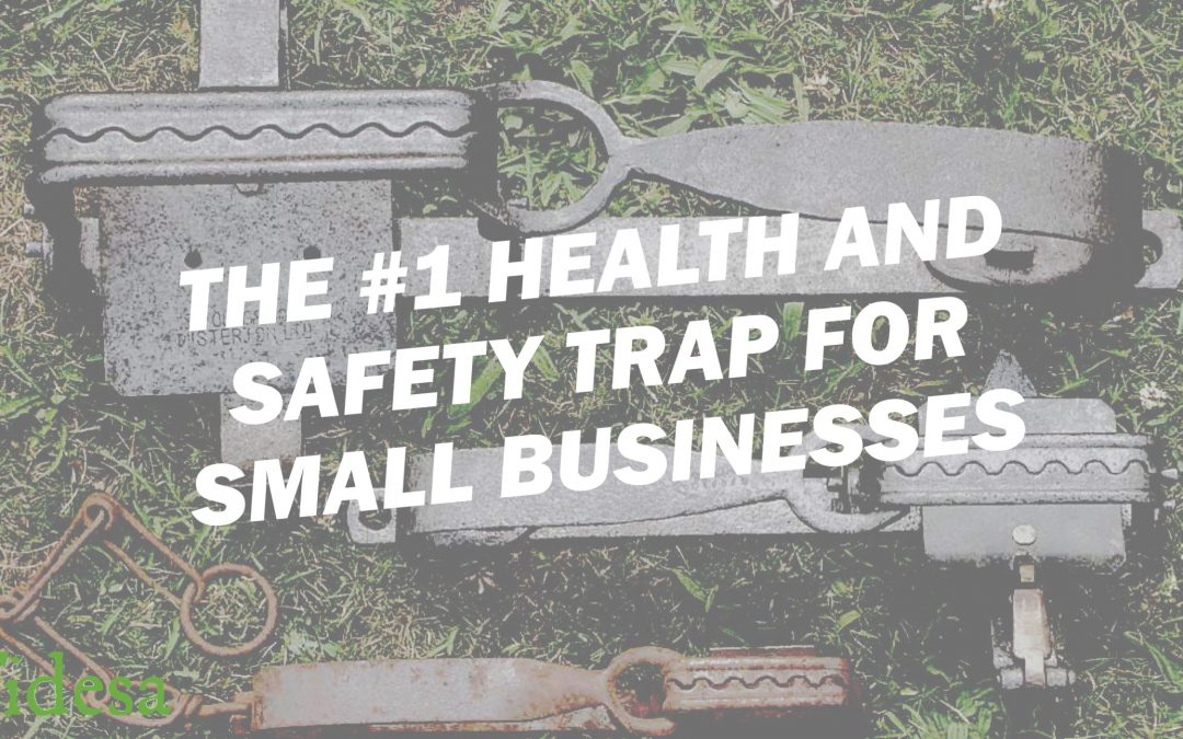 The No 1 Health and Safety Trap for Small Biz